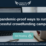 6 pandemic-proof ways to run a successful crowdfunding campaign