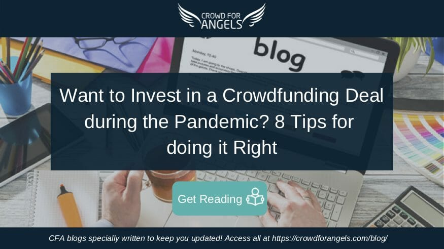 Want to Invest in a Crowdfunding Deal during the Pandemic? 8 Tips for doing it Right