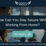 How Can You Stay Secure While Working From Home?